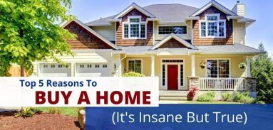 Top 5 Insane But True Reasons To Buy A Home