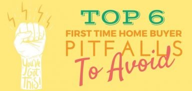 6 First Time Home Buyer Pitfalls To Avoid