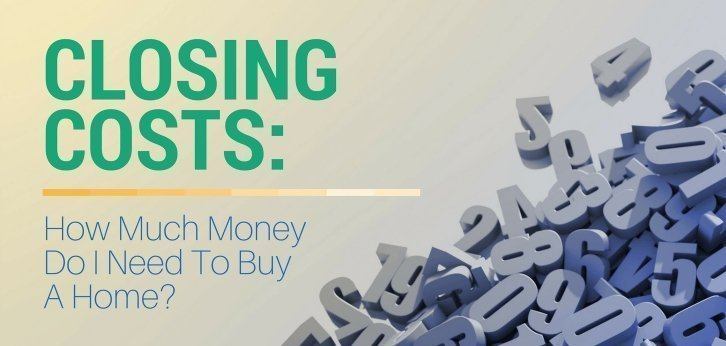 Closing Costs: How Much Money Do I Need To Buy A Home?
