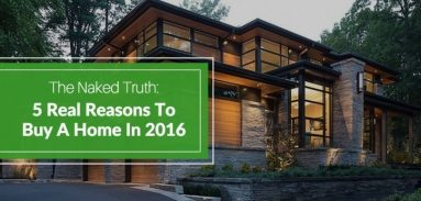 The Naked Truth: 5 Real Reasons To Buy A Home In 2016