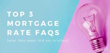 Top 3 Mortgage Rate FAQs
